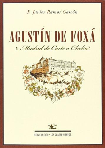 Agustín De Foxá Y Madrid De Corte A Cheka (Los Cuatro Vientos) por Francisco Javier Ramos Gascón