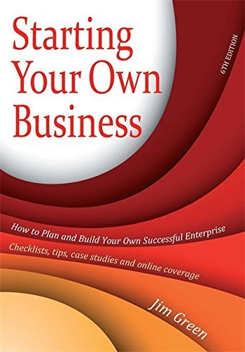 Starting Your Own Business: How to Plan and Build Your Own Enterprise - Checklists, Tips, Case Studies and Online Coverage (How to Books) by Jim Green (2010-12-20)