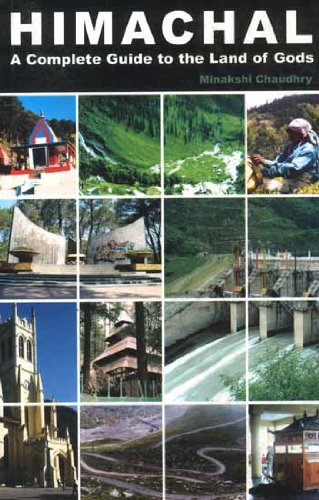 Himachal: A Complete Guide to the Land of Gods