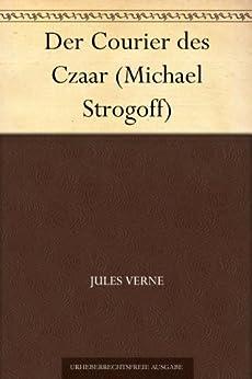 Der Courier des Czaar (Michael Strogoff) (German Edition) par [Verne, Jules]