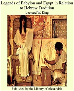 Legends of Babylon and Egypt in Relation to Hebrew Tradition de [King, Leonard W.]