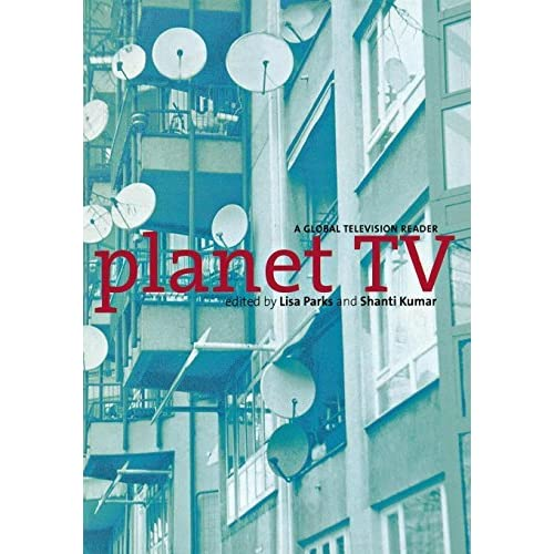Planet TV: A Global Television Reader (2002-12-22)