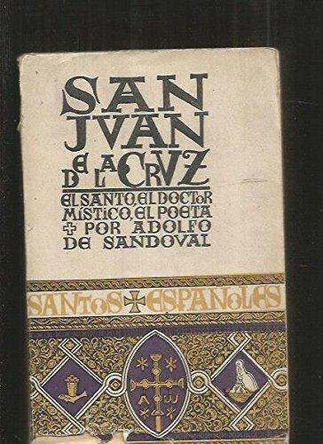 SAN JUAN DE LA CRUZ. EL SANTO, EL DOCTOR MISTICO, EL POETA