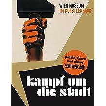Kampf um die Stadt: Politik, Kunst und Alltag um 1930 by Wolfgang Kos (2010-03-01)
