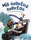 Mis cuentos cuentan: Historias para niños escritas por niños