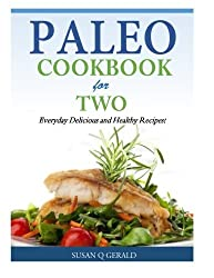 Paleo Cookbook for Two: Everyday Delicious and Healthy Recipes! by Susan Q Gerald (2014-07-16)