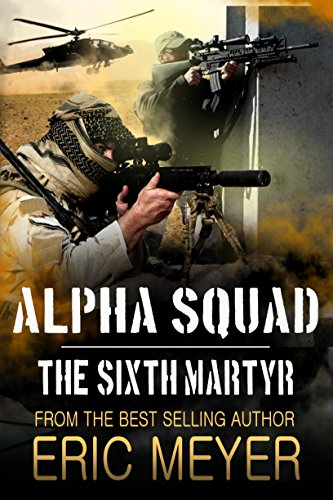 Alpha Squad: The Sixth Martyr