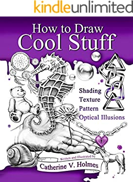 How to Draw Cool Stuff: Shading, Textures and Optical Illusions (English Edition)