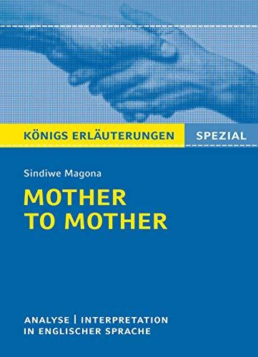 Mother to Mother von Sindiwe Magona. Königs Erläuterungen Spezial.: Textanalyse und Interpretation in englischer Sprache, mit ausführlicher Inhaltsangabe ... mit Lösungen (English Edition)