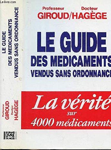 Le guide des médicaments vendus sans ordonnance - la vérité sur 4000 médicaments