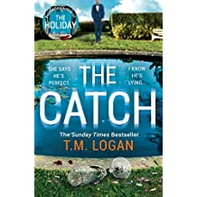 The Catch: The perfect summer thriller from the author of The Holiday, Sunday Times bestseller and Richard & Judy pick