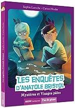 Les enquêtes d'Anatole Bristol Tome 2 - Mystères et Visages pâles (Coll. Pas de géant) de Sophie Laroche