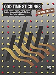 Odd Time Sticking: Compound Stickings for Odd-Meter Time Playing and Soloing by Gary Chaffee (2013-04-01)