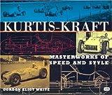 Kurtis-Kraft: Masterworks of Speed and Style by Gordon Eliot White (2001-10-31)