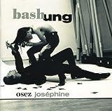 Osez Josephine by ALAIN BASHUNG (1998-01-14)