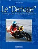 eBook Gratis da Scaricare Le derivate Tutte le gare per moto di serie negli anni 70 Ediz illustrata (PDF,EPUB,MOBI) Online Italiano