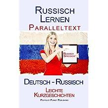 Russisch Lernen - Paralleltext - Leichte Kurzgeschichten (Deutsch - Russisch)