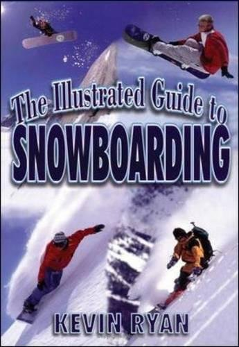 The Illustrated Guide To Snowboa...