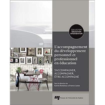 L'accompagnement du développement personnel et professionnel en éducation : S'accompagner, accompagner, être accompagné