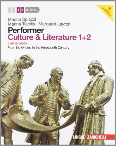 Performer. Culture & literature. Vol. 1-2. From the Origins to the Nineteenth Century. Per le Scuole superiori. Con 2 DVD-ROM. Con espansione online