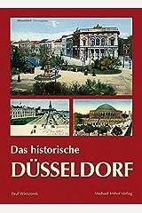 DAS HISTORISCHE DÃœSSELDORF by Paul Wietzorek (2009-12-14) Gebundene Ausgabe