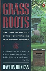 Grass Roots: One Year in the Life of the New Hampshire Presidential Primary by Dayton Duncan (1992-02-01)