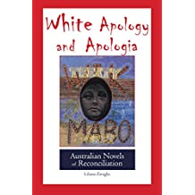 White Apology and Apologia:Australian Novels of Reconciliation - Student Edition (English Edition)