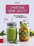 Smoothie oder Salat?: Eine Zutatenliste - zwei Möglichkeiten (German Edition)