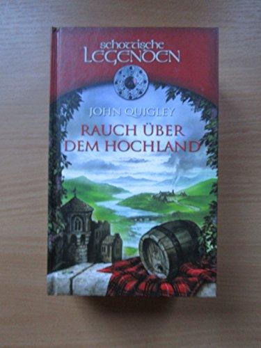 Rauch über dem Hochland : Roman. Aus dem Engl. von Karl-Otto und Friederike von Czernicki, Schottische Legenden