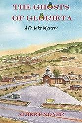 The Ghosts of Glorieta: A Fr. Jake Mystery?? by Albert Noyer (2011-04-07)