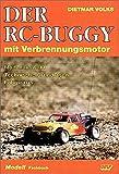 Der RC-Buggy mit Verbrennungsmotor: Modellauswahl, Technische Grundlagen, Fahrpraxis (Modell-Fachbuch-Reihe)