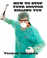 How To Stop Your Doctor Killing You