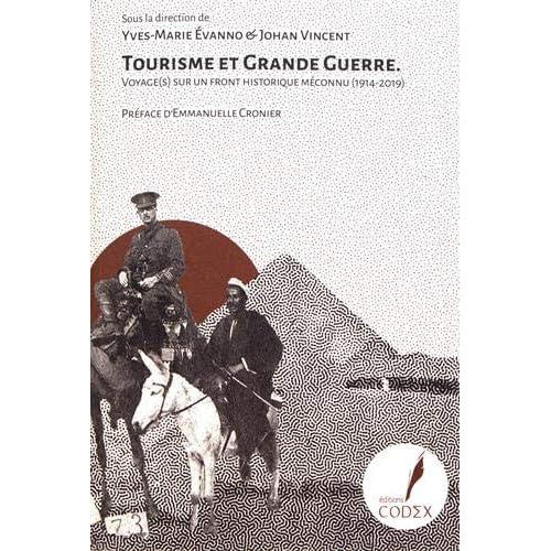 Tourisme et Grande Guerre : Voyage(s) sur un front historique méconnu (1914-2019)