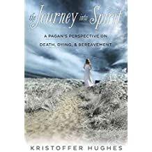[The Journey into Spirit: A Pagan's Perspective on Death, Dying, and Bereavement] (By: Kristoffer Hughes) [published: October, 2014]