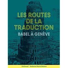 Les Routes de la traduction: Babel à Genève