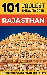 Rajasthan: Rajasthan Travel Guide: 101 Coolest Things to Do in Rajasthan (India Travel Guide, Jaipur Travel, Jodhpur Travel, Jaisalmer, Udaipur)