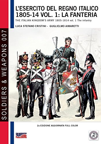 L'esercito del Regno Italico 1805-14: Volume 7