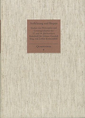 Aufklärung und Skepsis: Studien zur Philosophie und Geistesgeschichte des 17. und 18. Jahrhunderts. Günter Gawlick zum 65. Geburtstag am 1. März 1995 (Quaestiones, Band 8)