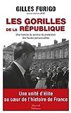Les Gorilles de la République - Une histoire du service de protection des hautes personnalités