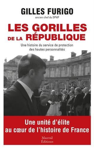 LES GORILLES DE LA RÉPUBLIQUE par Gilles Furigo