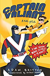 The Man Who Stole a Planet (Captain Valiant and Me)
