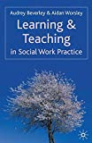 Best Practice In Teaching And Learnings - Learning and Teaching in Social Work Practice Review