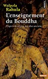 L'Enseignement du Bouddha. D'après les textes les plus anciens