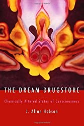 The Dream Drugstore: Chemically Altered States of Consciousness (Bradford Books) by J Allan Hobson (2002-10-01)