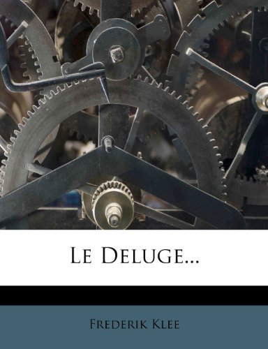 Le Deluge...