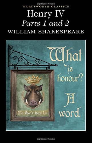 Henry IV: Parts 1 & 2 (Wordsworth Classics)