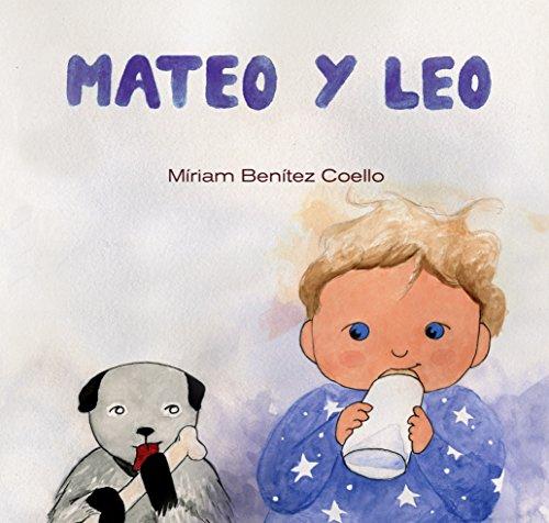 Mateo y Leo: Buenos Días! , ¿Estas enfermo? y Somos exploradores