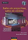 Salles de projection, salles de cinéma - Conception, réalisation, exploitation...
