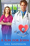 A Son For John - an Accent Amour Medical Romance