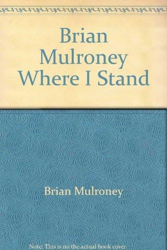 brian-mulroney-where-i-stand-by-brian-mulroney-january-011983